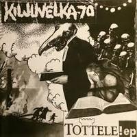 Kiljuvelka-70: Tottele! EP