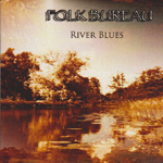 Folk Bureau: River Blues