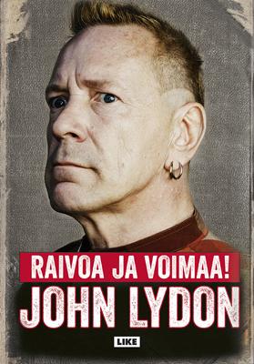 John Lydon & Andrew Perry: Raivoa ja voimaa!