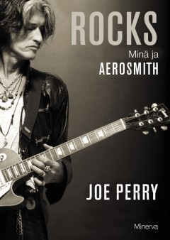 Joe Perry & David Ritz: Rocks – Minä ja Aerosmith