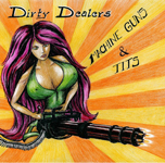 Dirty Dealers: Machine Guns & Tits