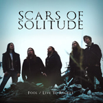 Scars of Solitude: Fool / Live to Regret
