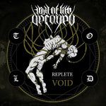 Trail of Life Decayed: Replete Void