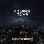 Disorder Town: Meaning of Life