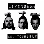 Livingdom: Ask Yourself