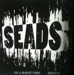 Seads: You'll Never Get it Right / Useless Lies