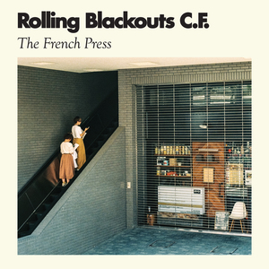 Rolling Blackouts Coastal Fever: The French Press