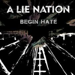 A Lie Nation: Begin Hate
