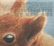 Deciders: Suburban Eyes / My New Age