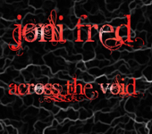Joni Fred: Across the Void