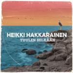 Heikki Hakkarainen: Tuulen selkään