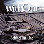 WithOut: Behind the Line