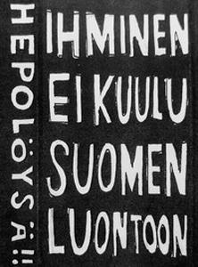 Hepolöysä: Ihminen ei kuulu Suomen Luontoon