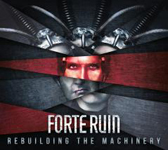 Forte Ruin: Rebuilding the Machinery