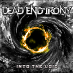 Dead End Irony: Into the Void