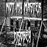 Not My Master: Disobey
