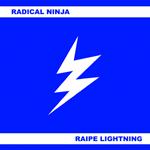 Radical Ninja: Raipe Lightning