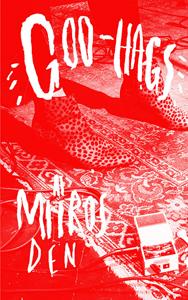 Goo-Hags: At Mitro's Den