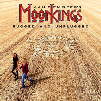 Vandenbergs Moonkings: Rugged and Unplugged