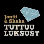 Jontti & Shaka: Tuttuu luksust