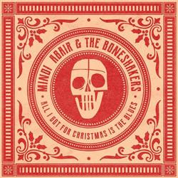Mindi Abair & the Boneshakers: All I Got for Christmas Is the Blues