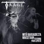 Taage (feat. Päivi Lepistö): Mitä rakkaudesta maksetaan