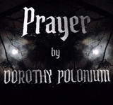 Dorothy Polonium: Prayer