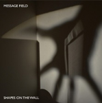 Message Field: Shapes on the Wall