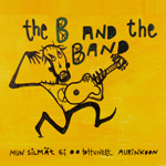 The B And The Band: Mun silmät ei oo tottuneet aurinkoon