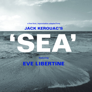 Jack Kerouac: Sea (feat. Eve Libertine)