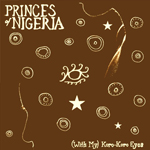 Princes of Nigeria: With My (Koro-Koro Eyes)