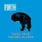 Forth: Can't Help Falling in Love