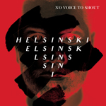 Helsinski: No Voice to Shout