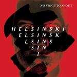 Helsinski: No Voice to Shout