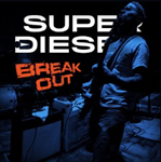 Superdiesel: Break Out