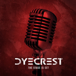 Dyecrest: The Stage Is Set