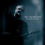 Ali Alikoski: Ei siinä mitään
