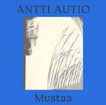 Antti Autio: Mustaa