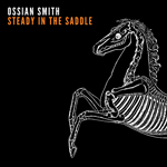 Ossian Smith: Steady in the Saddle