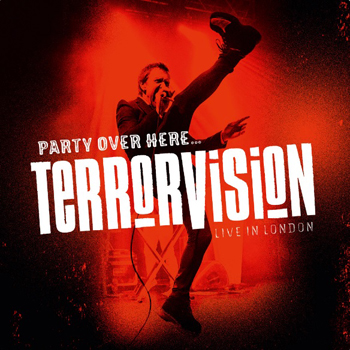 Terrorvision: Party Over Here… Live in London
