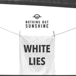 Nothing But Sunshine: White Lies