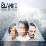 The Blanko: Soul to Soul