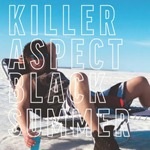 Killer Aspect: Black Summer
