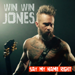 Win Win Jones: Say My Name Right