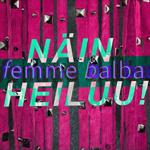 femme balba: Näin heiluu!