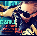 Camu: The Future Proves the Past