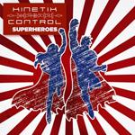 Kinetik Control: Superheroes