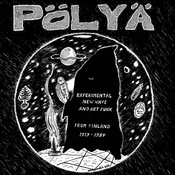 Pölyä – Experimental New Wave and Art Pun from Finland 1979-1984