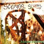 Sceptical Schizo: Aggressions