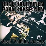 Rane Rautiainen & Paha Kaksonen: Viski verenä virtaa
